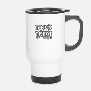 Trick Or Treat Trick Or Treat - Mug thermos