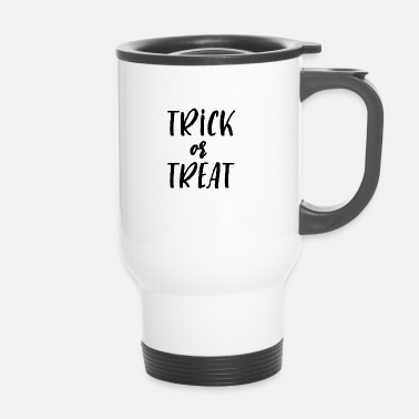 Trick Or Treat Trick or Treat Halloween Trick or treat - Thermo mok