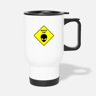Saucer Watch for Gray Aliens sign sign - Travel Mug