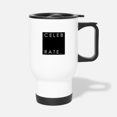 Celebrities Celebrate - Travel Mug