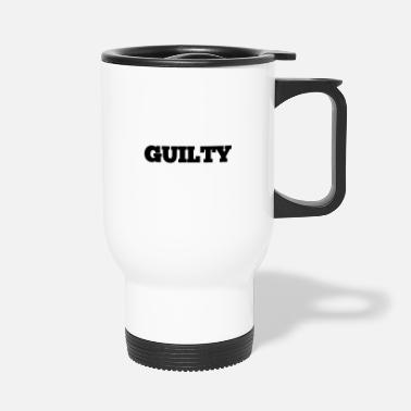 GUILTY - Thermobecher