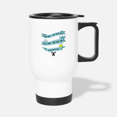 Snack be the snack or eat the snack - Travel Mug