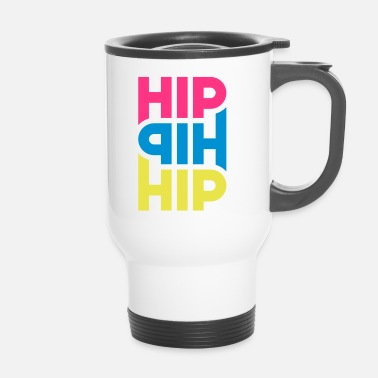 Hip Hop Hip Hop Hip - personalizable - Taza termo