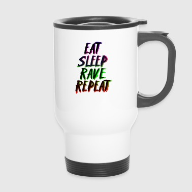 Eat Sleep Rave Repeat - Thermobecher