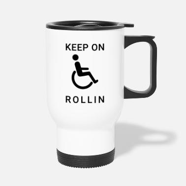 Way Keep on rolling wheelchair users - Travel Mug