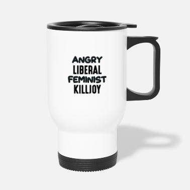 Feminist ANGRY LIBERAL FEMINIST KILLJOY 01 - Thermobecher
