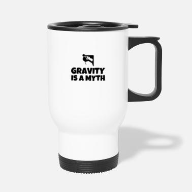 Gravity is a myth - Travel Mug