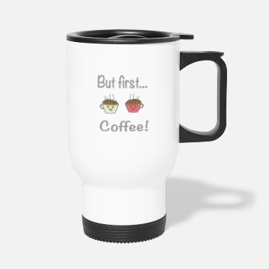 Age But first coffee / sayings / trend - Travel Mug