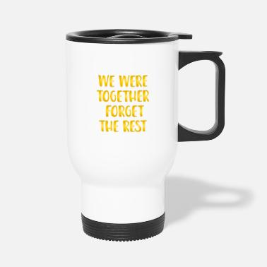 Retro We Were Together Forget The Rest - Travel Mug