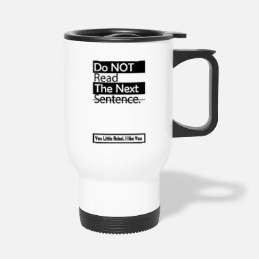 Funny Funny - Funny - Saying - Funny saying - Travel Mug