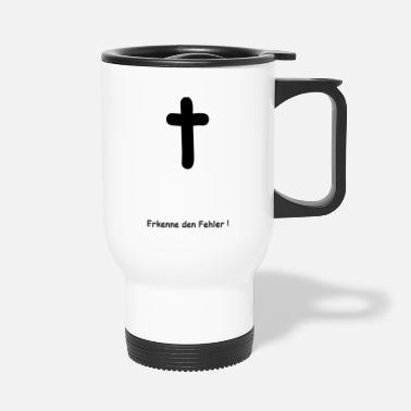 Mistakes Recognize the mistake. Cross and mistakes. - Travel Mug