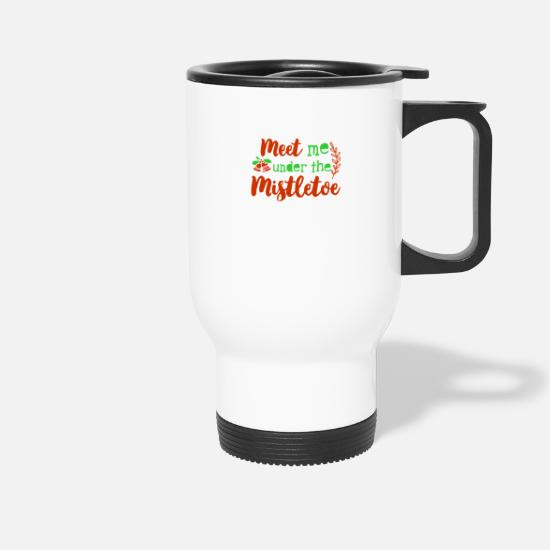 Santa Mugs & Drinkware - meet me under the mistletoe - Travel Mug white