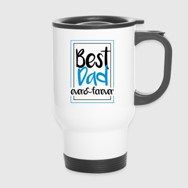 Best Dad Forever - Tazza termica