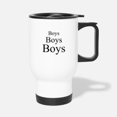 Boy Boys boys boys - Travel Mug