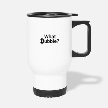 Bitcoin Bubble - Travel Mug