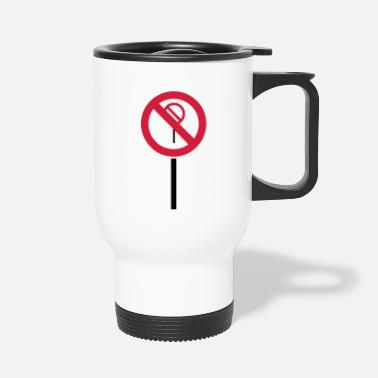 Prohibited Sign Prohibitions prohibited - Travel Mug