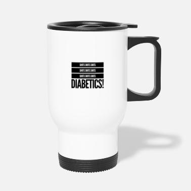 Shot Shots shots diabetics - Travel Mug