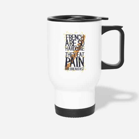 Typo Collection V2 Mugs & Drinkware - French are so hard ...., they eat pain for breakfas - Travel Mug white