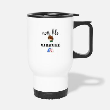 Bataille mon fils ma bataille - Mug isotherme