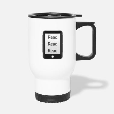 Read Read read read! Ebook reader - Travel Mug