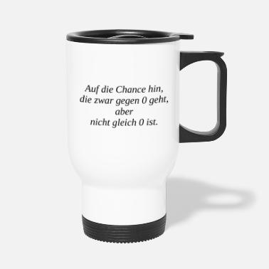 Chance Die Chance - Thermobecher