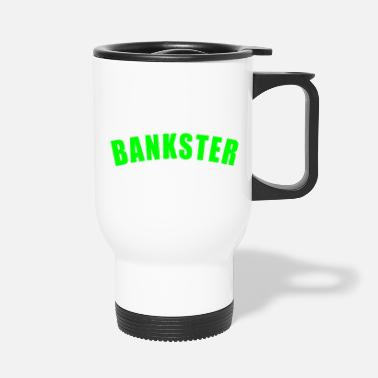 Francfort BANKSTER GIFT BANK BANKER FINANCE MANAGER MBA - Mug isotherme