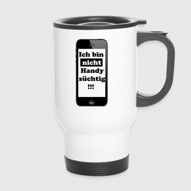 Mobile addicts / Not - Travel Mug