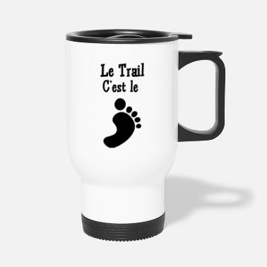Trail Running / Jogging / Run / Trail / Sport - Travel Mug
