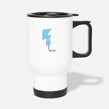 Shock shocked - Travel Mug