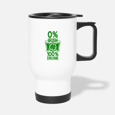 Day St. Patricks Day 100 % betrunken - Thermobecher
