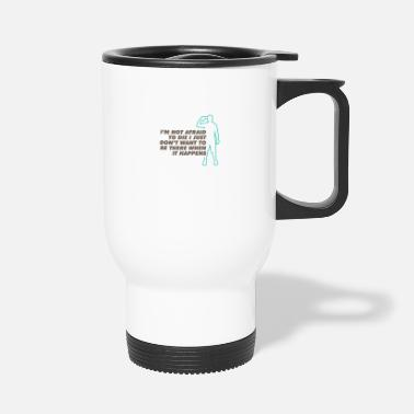 Suicide Jokes I Just Don't To Be There When I Die! - Travel Mug