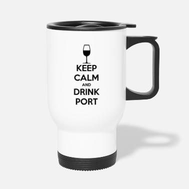 Keep Calm and Drink Port - Travel Mug
