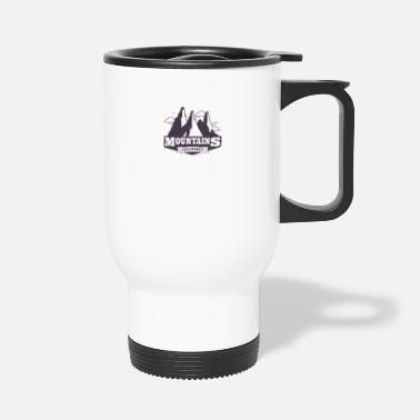 Mountains Mountains Mountains mountaineers mountaineering - Travel Mug