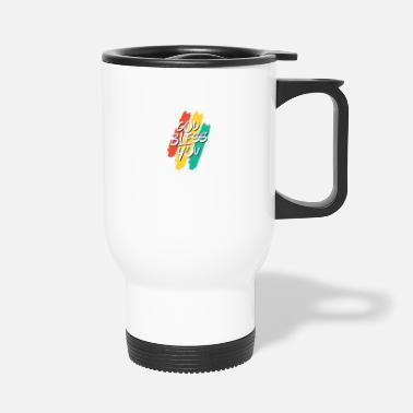 Bless You God bless you God bless you - Travel Mug