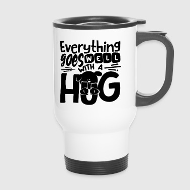 Everything goes well with a hug Hund Shirt - Thermobecher
