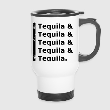 Tequila y tequila - Taza termo
