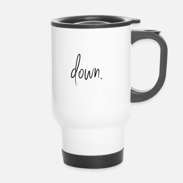 Down Down. - Travel Mug