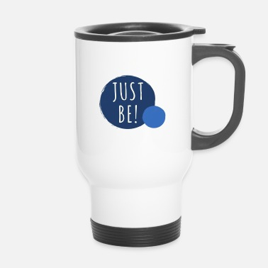 Just Just Be - Tazza termica