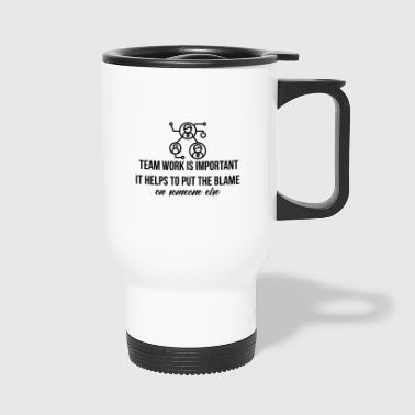 Team work is important - Travel Mug