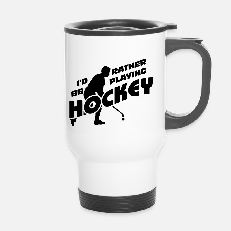 Field Hockey Mugs & Drinkware - I'd Rather be Playing Hockey - Travel Mug white