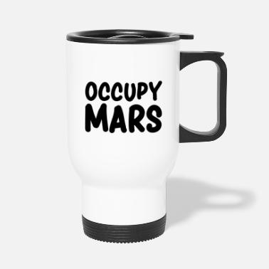 Occupy Occupy Mars - Thermobecher
