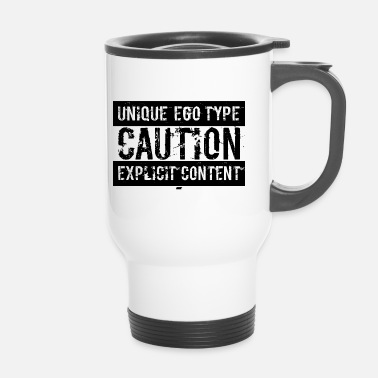 Explicit Unique Ego Type - Explicit Content Edition - Travel Mug