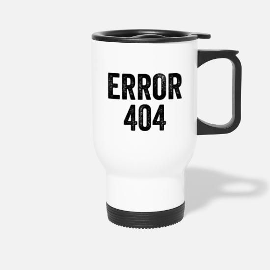 Broken Mugs & Drinkware - Error 404 - Travel Mug white
