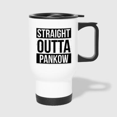 Straight Outta Pankow! | Berlin Shirt - Thermobecher