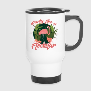 Party Flamingo like a Flockstar - Thermobecher