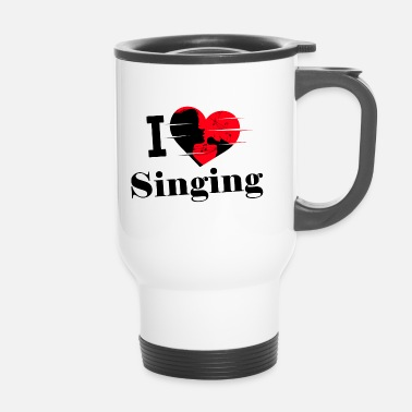 Chant J'aime chanter / chanter / chanter - Mug thermos