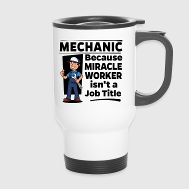 Worker Proud Mechanic - Miracle Worker - Thermo mok