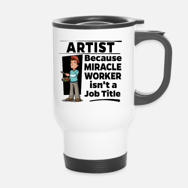 Worker Artista Artista - Miracle Worker - Tazza termica