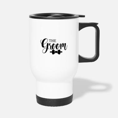 Groom The Groom - Travel Mug