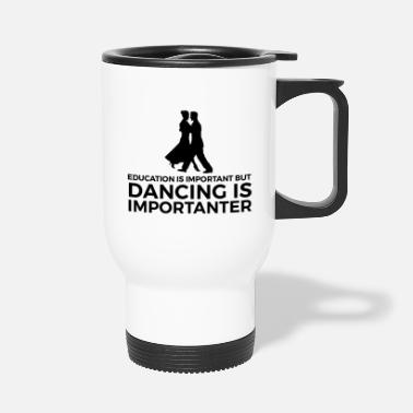 Dancer Gift for dancers Dancer dancing dancer - Travel Mug